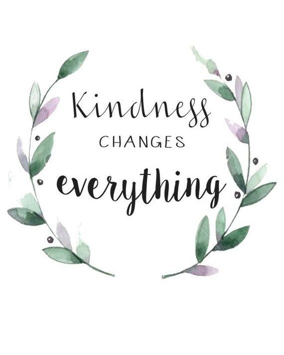 kindness changes everything with watercolour leaf surround